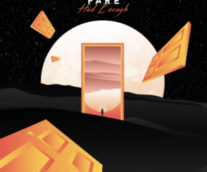 NEW ARTIST ALERT: Fare Delivers with 'Had Enough'
