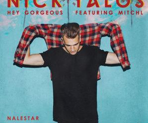 Nick Talos – Hey Gorgeous (Nalestar Remix)