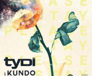 TyDi & Kundo – Please Stay (Ft. London Thor)