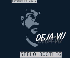 Beyonce Ft Jay Z – Deja Vu (Seelo Bootleg)