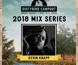 Dirtybird Campout West 2018 Mix Series: Kevin Knapp