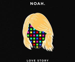 Noah. – Love Story
