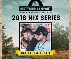 Dirtybird Campout West 2018 Mix Series: Dateless & Lucati