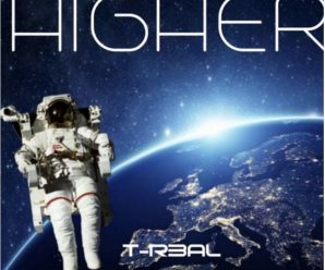 TR3AL Release Club House Dance Floor Filler Titled, Higher