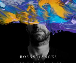 Born Stranger – Last Night On Earth