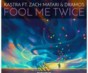 Kastra ft. Zach Matari & Dramos – Fool Me Twice
