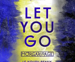 Le Youth infuses home into Morgan Page's industrial launch 'Let You Go' – Dancing Astronaut