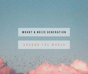 MOUNT & Noize Generation – Around The World