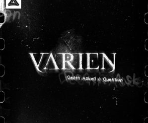 Variens Latest EP Death Asked a Question Is What Nightmares Are Made Of.