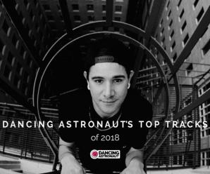 Dancing Astronaut's Top Tracks of 2018