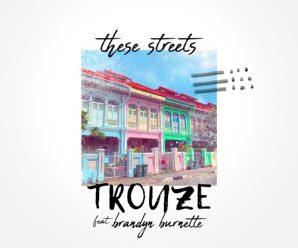 Trouze – These Streets (feat. Brandyn Burnette) – Dancing Astronaut