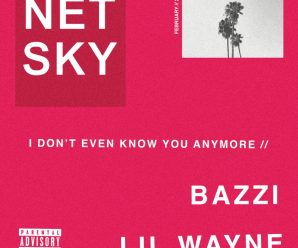 Netsky enlists Bazzi and Lil Wayne for latest launch, 'I Don't Even Know You Anymore'