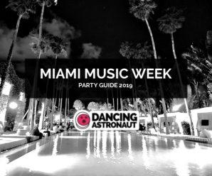 Dancing Astronaut's Guide to Miami Music Week 2019