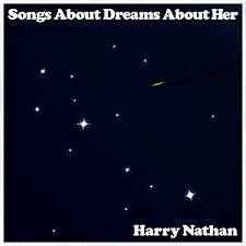 Harry Nathan releases debut EP 'Songs About Dreams About Her' – Dancing Astronaut