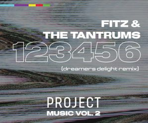 First Listen: Dreamers Delight takes on Fitz & The Tantrums' '123456' for brand new PROJECTmusic assortment
