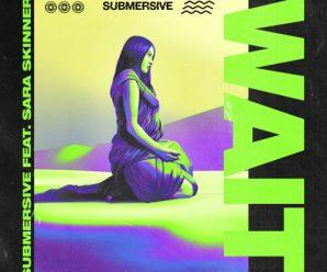 SUBMERSIVE enlists Sara Skinner on new single, 'Wait'