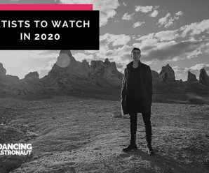 Dancing Astronaut's Artists to Watch in 2020