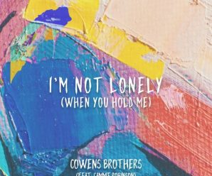 Cowens Brothers – I'm Not Lonely (feat. Cammie Robinson) – Dancing Astronaut