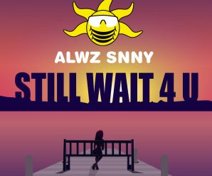 ALWZ SNNY Drops Brand New EP 'Still Wait 4U'