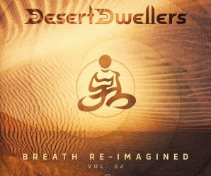Experience Downtempo House Courtesy Desert Dwellers