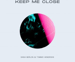 "Dash Berlin Releases ""Keep Me Close"" with Timmo Hendriks"