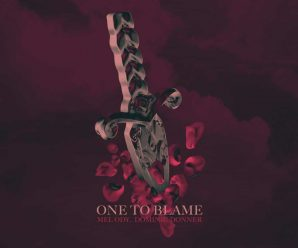 Mel Ody – One To Blame (ft. Dominic Donner)
