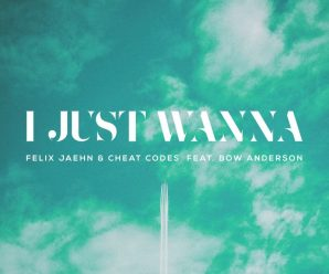 Felix Jaehn & Cheat Codes Join Forces on 'I Just Wanna' ft. Bow Anderson