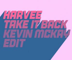 Harvee – Take It Back (Kevin McKay Extended Edit)