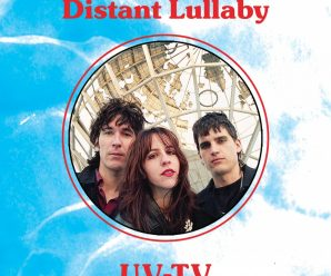"UV-TV – ""Distant Lullaby"""