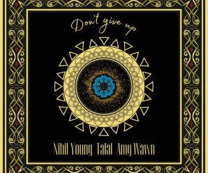 Nihil Young, Talal, Amy Wawn – Don't Give Up