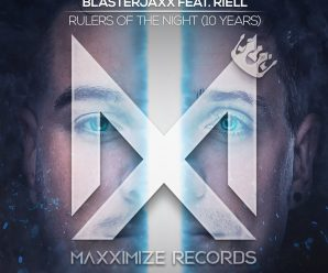 Blasterjaxx – Rulers Of The Night (10 Years) [feat. RIELL]