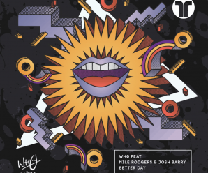 Wh0, Nile Rodgers & Josh Barry Join Forces for 'Better Day'