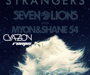 Cyazon Goes Above and Beyond With Remix of 'Strangers'