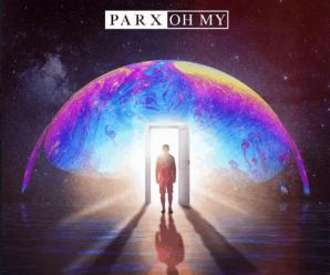 Parx – Oh My