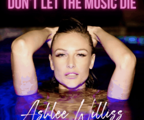 Ashlee Williss Releases Pop Hit Don't Let the Music Die