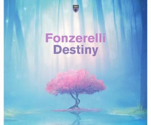 Fonzerelli Brings Euphoric Melodic House Melodies On New Track 'Destiny'