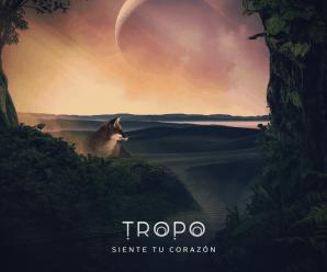 TROPO – Siente Tu Corazon