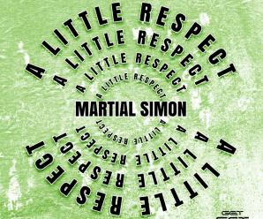 """Martial Simon – """"A Little Respect"""""""